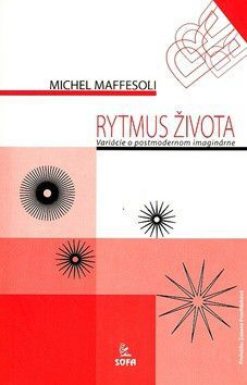 Michel Maffesoli: Rytmus života cena od 60 Kč