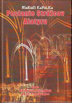 Marián Kapolka: Poslanie Strážcov Alatyru cena od 135 Kč