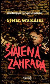 Stefan Grabinski: Šialená záhrada cena od 203 Kč