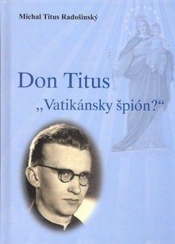 Michal Titus Radošinský: Don Titus cena od 0 Kč