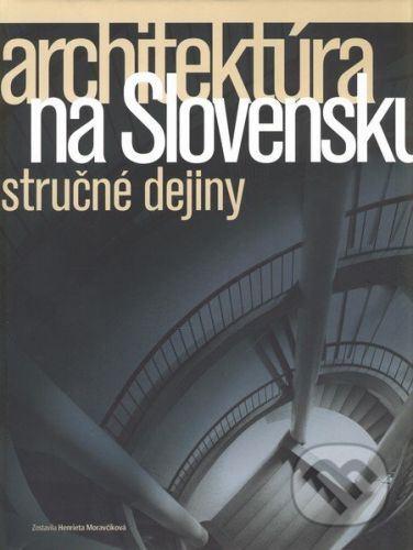 Henrieta Moravčíková: Architektúra na Slovensku cena od 415 Kč