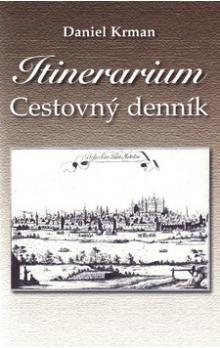 Daniel Krman: Itinerarium cena od 196 Kč
