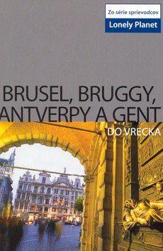 Catherine Le Nevez: Brusel, Bruggy, Antverpy a Gent-Lonely Planet cena od 173 Kč