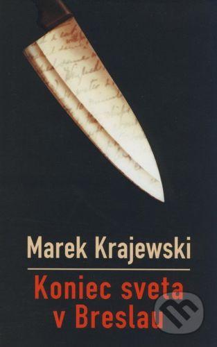 Marek Krajewski: Koniec sveta v Breslau cena od 230 Kč