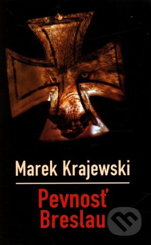 Marek Krajewski: Pevnosť Breslau cena od 231 Kč