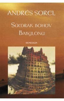 Andrés Sorel: Súmrak bohov Babylonu cena od 150 Kč