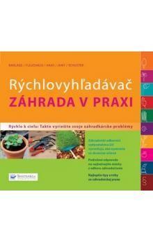 Rýchlovyhľadávač záhrada v praxi - Kolektív autorov cena od 267 Kč