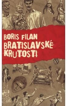Boris Filan: Bratislavské krutosti cena od 230 Kč
