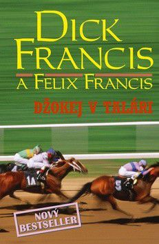 Dick Francis, Felix Francis: Džokej v talári cena od 147 Kč