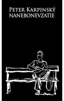 Peter Karpinský: Nanebonevzatie cena od 224 Kč