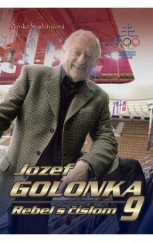 Marika Studeničová: Jozef Golonka - Rebel s číslom 9 cena od 246 Kč