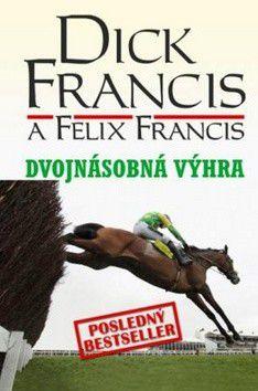 Dick Francis, Felix Francis: Dvojnásobná výhra cena od 87 Kč