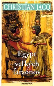 Christian Jacq: Egypt veľkých faraónov cena od 250 Kč