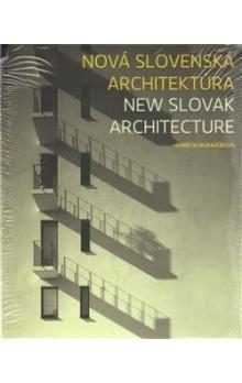 Henrieta Moravčíková: Nová slovenská architektúra cena od 665 Kč