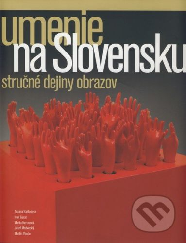 Umenie na Slovensku - Stručné dejiny obrazov cena od 531 Kč