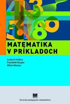 Matematika v príkladoch - Kolektív autorov cena od 188 Kč