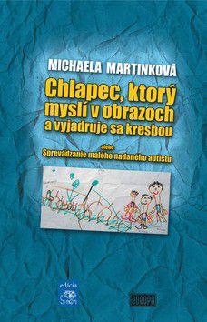 Michaela Martinková: Chlapec, ktorý myslí v obrazoch a vyjadruje sa kresbou cena od 221 Kč