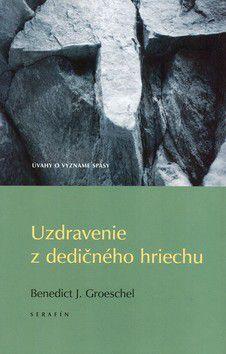 Benedict J. Groeschel: Uzdravenie z dedičného hriechu cena od 254 Kč