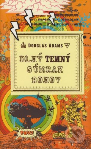Douglas Adams: Dlhý temný súmrak bohov cena od 232 Kč