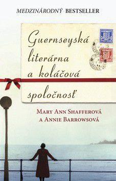 Mary Ann Shafferová: Guernseyská literárna a koláčová spoločnosť cena od 123 Kč