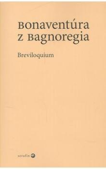 z Bagnoregia Bonaventúra: Breviloquium cena od 184 Kč