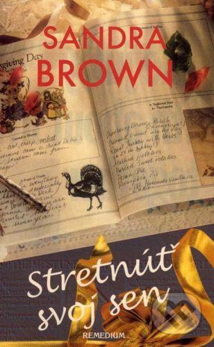 Sandra Brown: Stretnúť svoj sen cena od 246 Kč