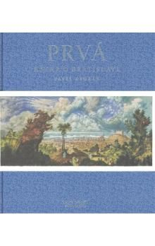 Pavel Dvořák: Prvá kniha o Bratislave cena od 341 Kč