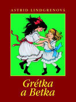 Astrid Lindgren: Grétka a Betka cena od 185 Kč