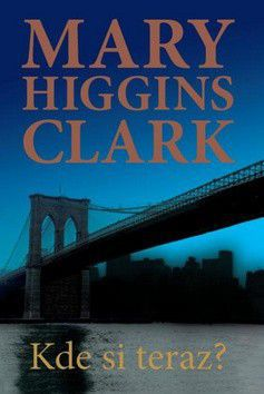 Mary Higgins Clark: Kde si teraz? cena od 152 Kč
