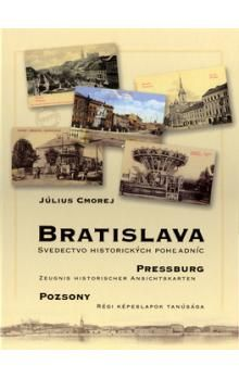 Cmorej Július: Bratislava - Svedectvo historických pohladníc (slovensky/německy/maďarsky) cena od 501 Kč
