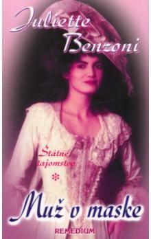 Juliette Benzoni: Muž v maske cena od 196 Kč