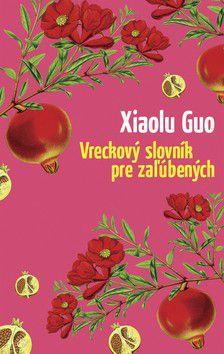 Xiaolu Guo: Vreckový slovník pre zaľúbených cena od 230 Kč