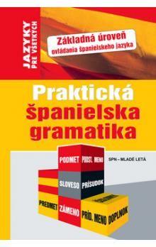 Praktická španielska gramatika cena od 178 Kč