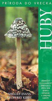 Geoffrey Kibby: Huby - Príroda do vrecka cena od 0 Kč