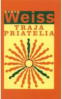 Pavol Weiss: Traja priatelia cena od 231 Kč