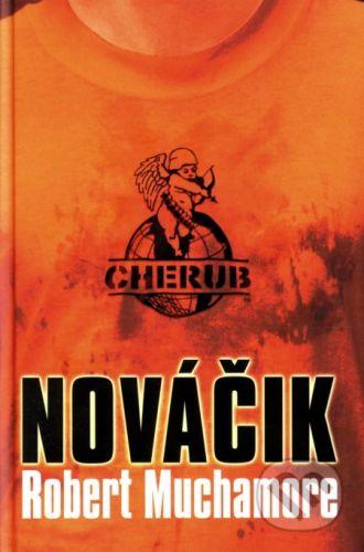 Robert Muchamore: Cherub - Nováčik cena od 275 Kč