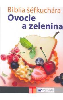 Biblia šéfkuchára - Ovocie a zelenina cena od 828 Kč