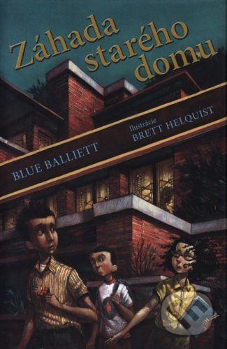 Blue Balliett: Záhada starého domu cena od 231 Kč