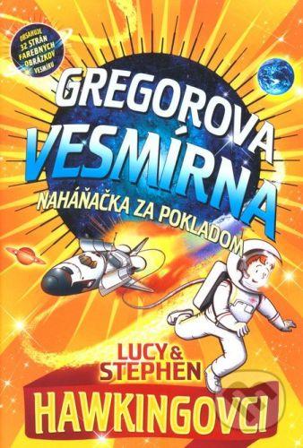 Stephen William Hawking, Lucy Hawking: Gregorova vesmírna naháňačka za pokladom cena od 231 Kč