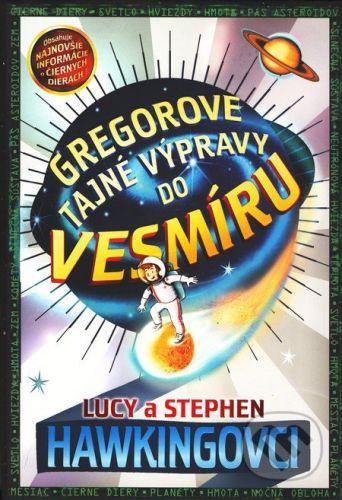 Stephen Hawking, Lucy Hawkingová: Gregorove tajné výpravy do vesmíru cena od 300 Kč