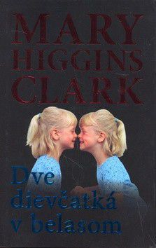 Mary Higgins Clark: Dve dievčatká v belasom cena od 127 Kč
