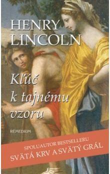 Henry Lincoln: Kľúč k tajnému vzoru cena od 235 Kč