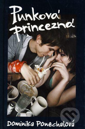 Dominika Ponechalová: Punková princezná cena od 113 Kč