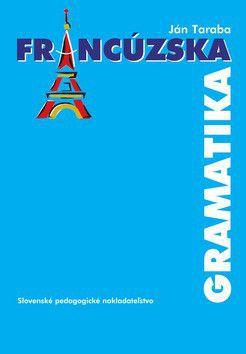 Ján Taraba: Francúzska gramatika cena od 199 Kč
