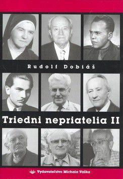 Rudolf Dobiáš: Triedni nepriatelia II - Rudolf Dobiáš cena od 262 Kč