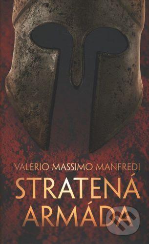 Valerio Massimo Manfredi: Stratená armáda cena od 300 Kč