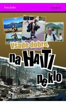 Ivan Janko: Všade dobre na Haiti peklo cena od 255 Kč