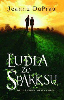 Jeanne DuPrau: Ľudia zo Sparksu cena od 185 Kč