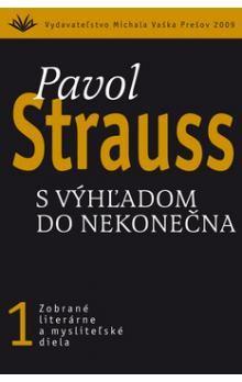 Pavol Strauss: S výhľadom do nekonečna cena od 278 Kč