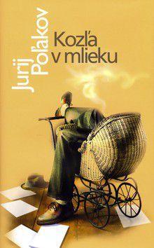 Jurij Poľakov: Kozľa v mlieku - Jurij Poľakov cena od 359 Kč